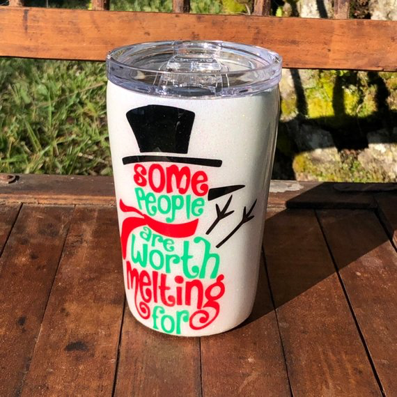 "Snowman 12 oz Tumbler ""Some people are worth melting for"""