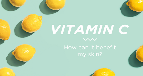 What Is Vitamin C And How Can It Benefit My Skin?
