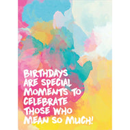 Birthdays Are Special Card