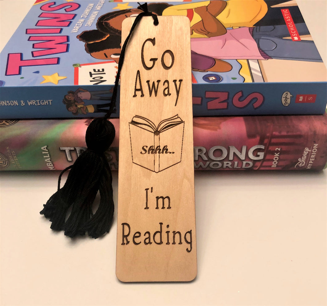 Wooden Bookmark: Shhh! Go Away I'm Reading