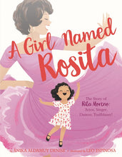 Load image into Gallery viewer, A Girl Named Rosita: The Story of Rita Moreno: Actor, Singer, Dancer, Trailblazer!