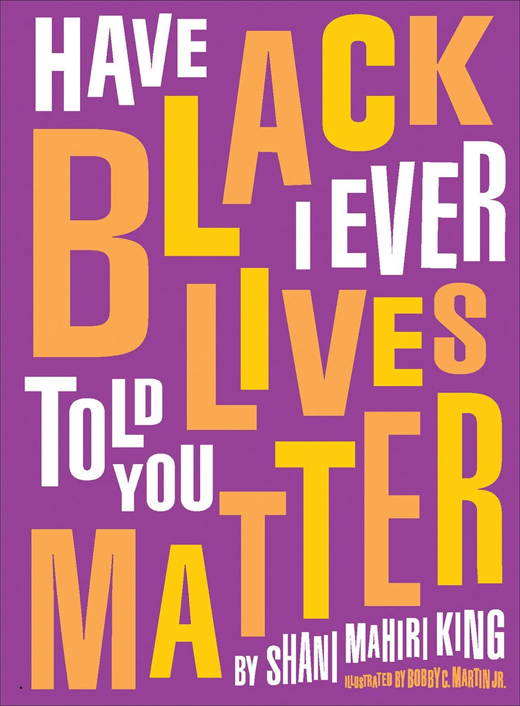 Shani Mahiri King author Have I Ever Told You Black Lives Matter