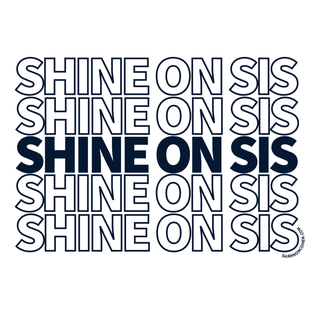 Shannon Cohen - Shine on Sis Sticker