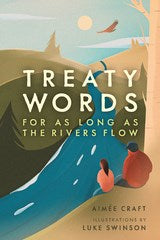 Aimee Craft author Treaty Words For As Long As The Rivers Flow