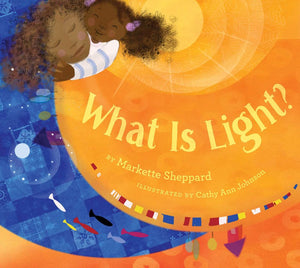 Markette Sheppard author What is Light