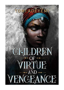 Tomi Adeyemi author Children of Virtue and Vengeance