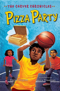 The Carver Chronicles: Pizza Party (#6)
