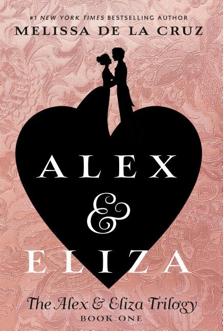 Alex & Eliza (Trilogy #1)