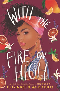 Elizabeth Acevedo author With the Fire on High