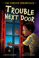 Karen English author The Carver Chronicles: Trouble Next Door