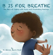 Dr. Melissa Munro Boyd author B is for Breathe: The ABCs of Coping with Fussy and Frustrating Feelings