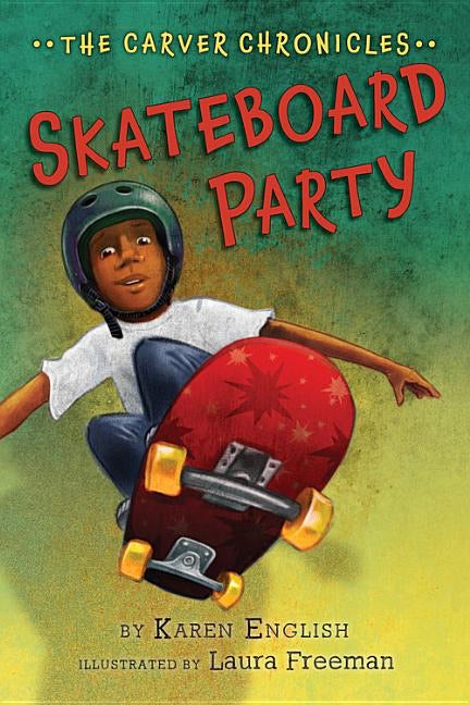 Karen English author The Carver Chronicles: Skateboard Party