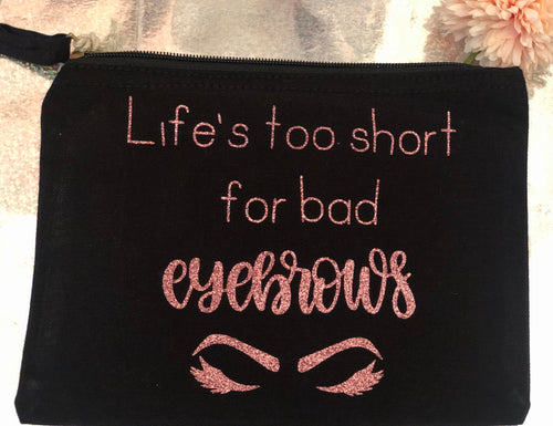 ' Life's too short ' Medium Pouch