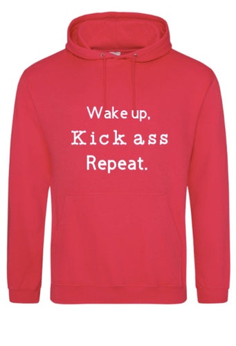 'WAKE UP,KICK ASS, REPEAT' Hoodie