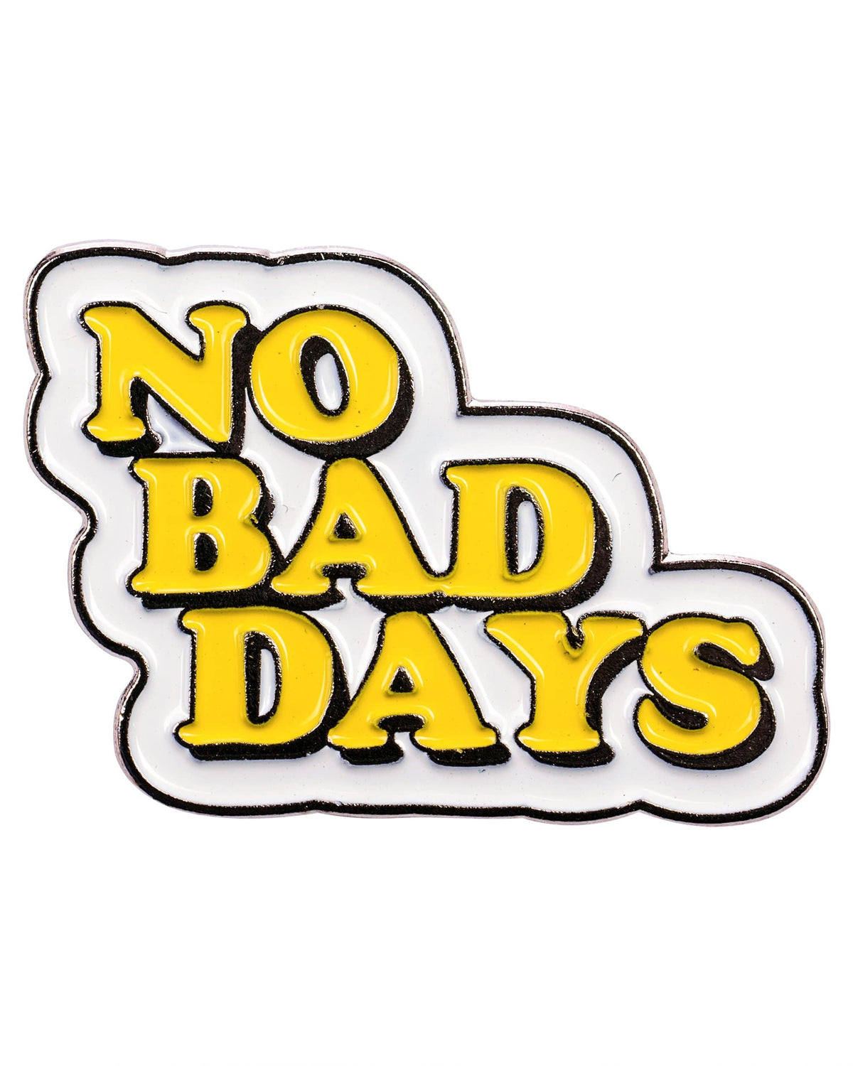 """No Bad Days"" Enamel Pin"