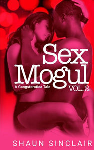 Sex Mogul: A Gangsterotica Tale (Volume 2)
