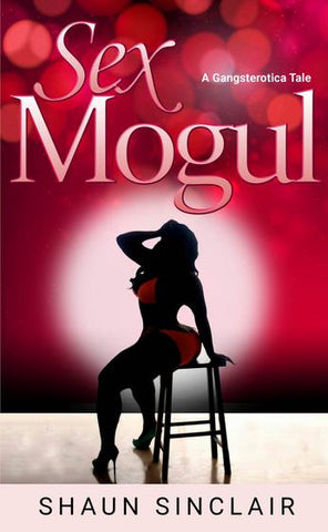 Sex Mogul FREE READ DOWNLOAD
