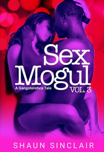 Sex Mogul Vol 3