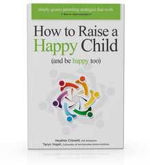 Raise a Happy Child (and be happy too)