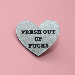 Heart 'Fresh Out Of Fucks' Pin