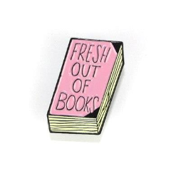 Fresh Out Of Books Pin