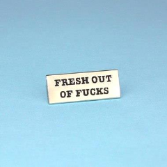 Fresh Out Of Fucks Rectangle Pin (PRE ORDER)