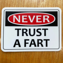 Load image into Gallery viewer, Never Trust A Fart Sticker