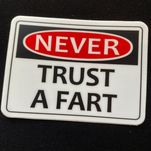 Never Trust A Fart Sticker