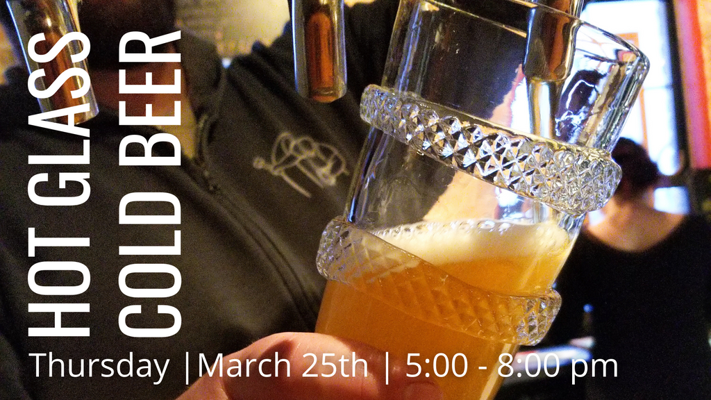Hot Glass & Cold Beer Fundraiser - March 25th 2021