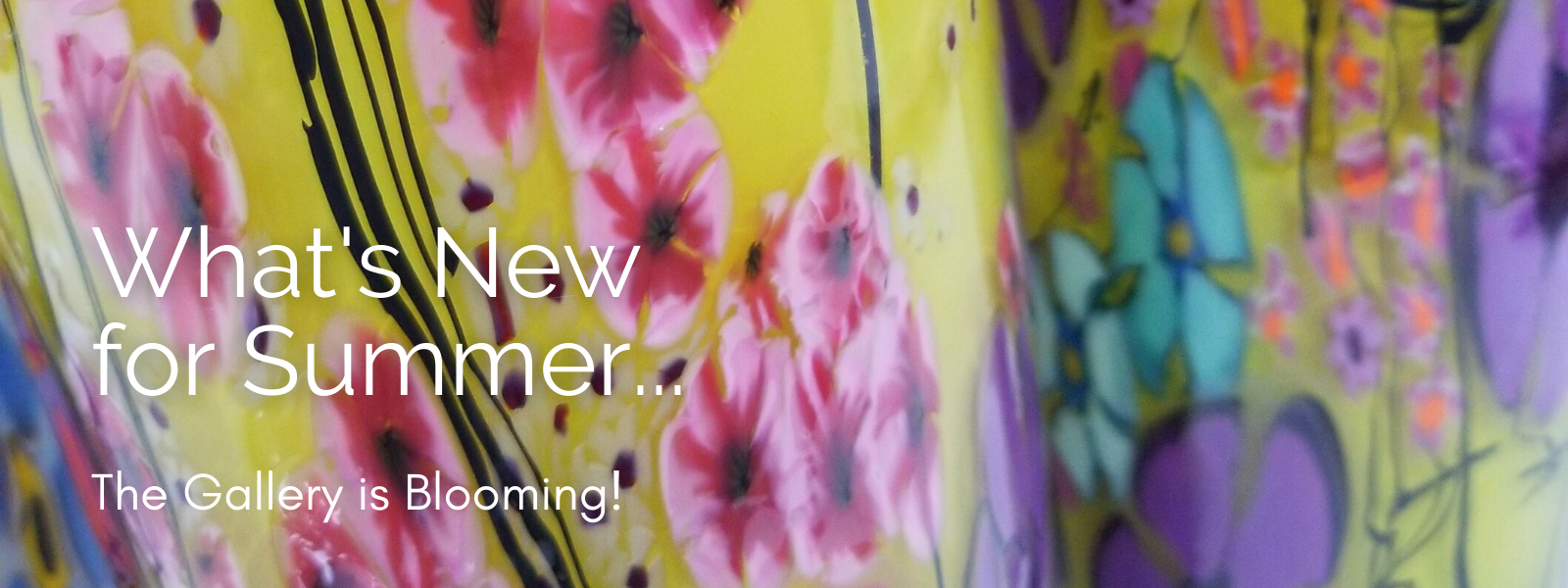 New for Summer! Gallery is blooming with new glass art