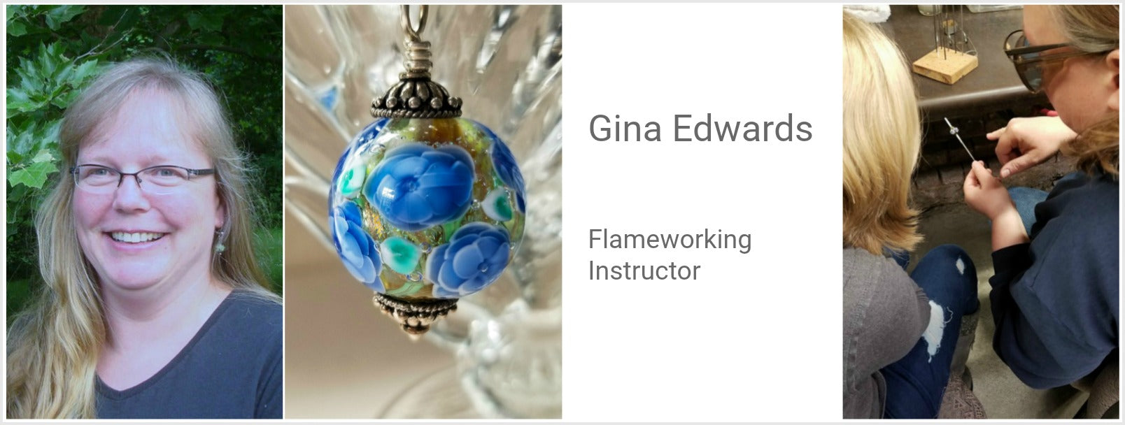 Gina Edwards, Flameworking Instructor