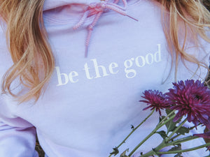 Be the Good Pink Hoodie- Lovelies