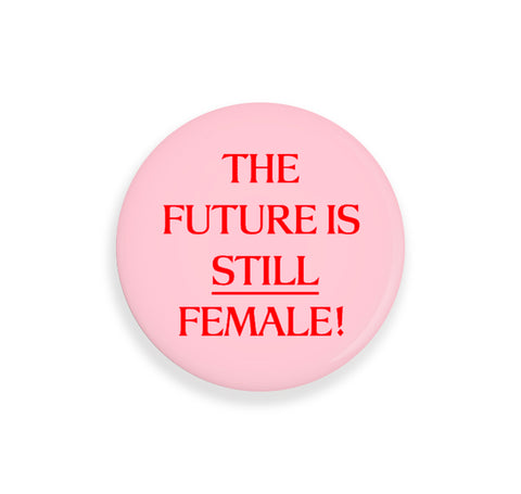 The Future Is Still Female - Mirror