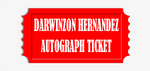Darwinzon Hernandez Any Item Pre-Order Autograph Ticket
