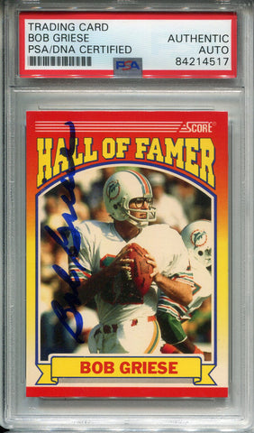 Bob Griese Autographed 1990 Score Hall of Famer Card (PSA)