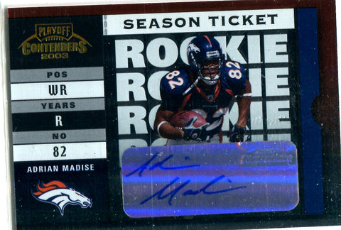 Adrian Madise 2003 Playoff Contenders Rookie Season Ticket Autographed Card #824/989