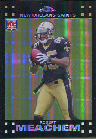 Robert Meachem Unsigned 2007 Topps Chrome Refractor Rookie Card