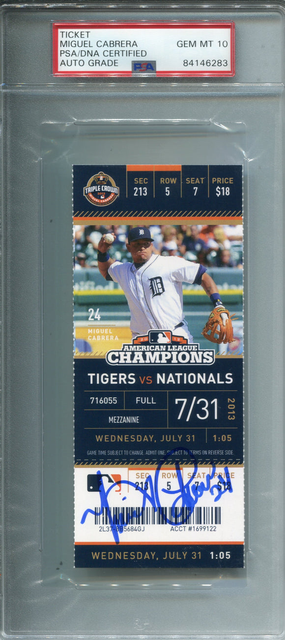 Miguel Cabrera Autographed July 31, 2013 Detroit Tigers Ticket (PSA 10)