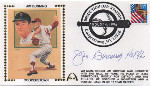 "Jim Bunning ""HOF 96"" Autographed Aug 4, 1996 First Day Cover"