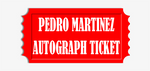 Pedro Martinez Photo Op Pre-Order Ticket