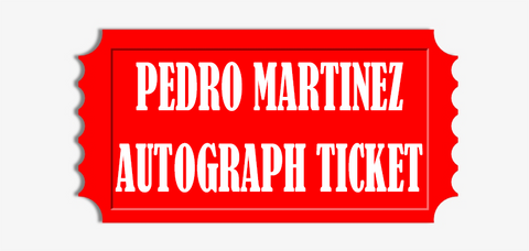Pedro Martinez Jersey, Bat, or Equipment Pre-Order Autograph Ticket