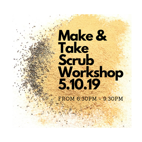 Make & Take Scrub Workshop