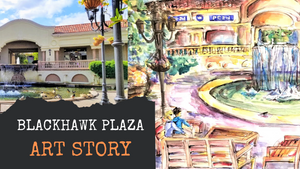 Blackhawk Plaza Plein Air Painting Gallery Art Story