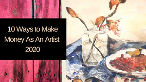 10 Ways to Make Money As an Artist in Pandemic 2020