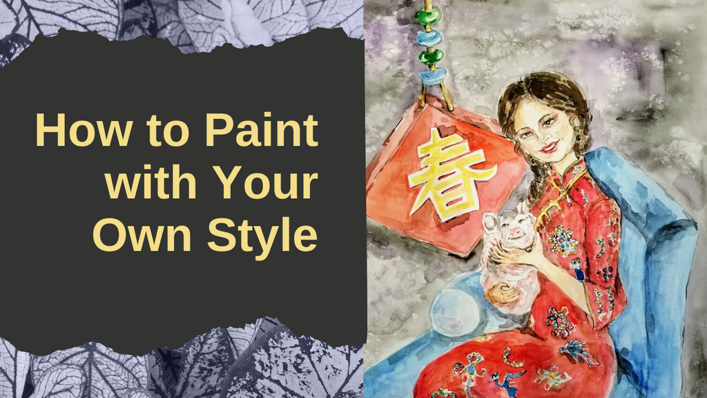 How to Paint with Your Own Style