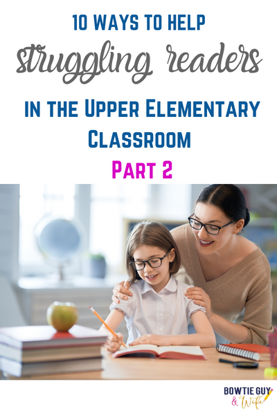 10 Ways to Help Struggling Readers in the Upper Elementary Classroom Part 2