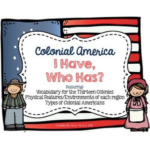 13 Colonies & Colonial America {I Have, Who Has?}