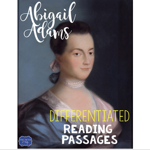 Abigail Adams Differentiated Reading Passages & Questions