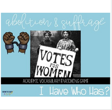 Load image into Gallery viewer, Abolition and Suffrage I Have, Who Has? Whole Group Vocabulary