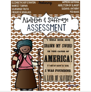 Abolitionist and Suffrage Movement & the Underground Railroad Assessment Pack